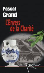 L'ENVERS DE LA CHARITÉ - Pascal GRAND