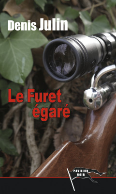 LE FURET EGARÉ - Denis JULIN