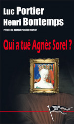 QUI A TUÉ AGNÈS SOREL L. PORTIER - H. BONTEMPS