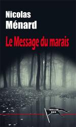 LE MESSAGE DU MARAIS - Nicolas MÉNARD
