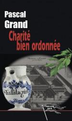 Charité bien ordonnée - Pascal GRAND