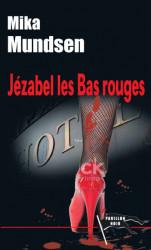 JÉZABEL LES BAS ROUGES - Mika MUNDSEN