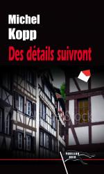 DES DÉTAILS SUIVRONT Ebook - Michel KOPP