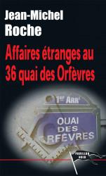 AFFAIRES ÉTRANGES AU QUAI DES ORFÈVRES - JEAN-MICHEL ROCHE