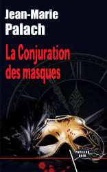LA CONJURATION DES MASQUES Ebook - J.M PALACH