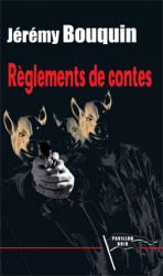 RÈGLEMENTS DE CONTES - Jérémy BOUQUIN