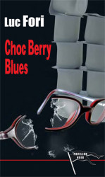 CHOC BERRY BLUES - Luc FORI