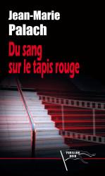 DU SANG SUR LE TAPIS ROUGE Ebook - Jean-Marie PALACH