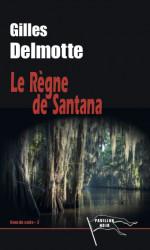 LE REGNE DE SANTANA - Gilles DELMOTTE