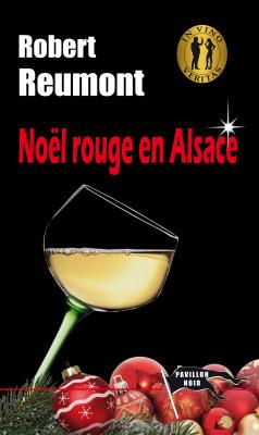 NOËL ROUGE EN ALSACE - Robert REUMONT