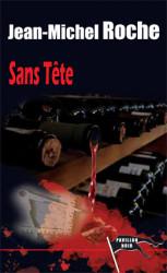 SANS TÊTE - Jean-Michel ROCHE