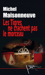 LES TIGRES NE CRACHENT PAS LE MORCEAU Ebook - Michel MAISONNEUVE