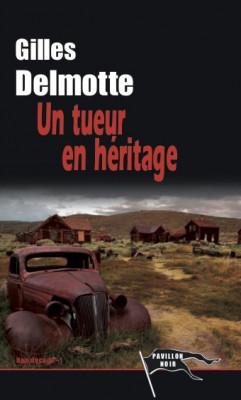 UN TUEUR EN HERITAGE - Gilles DELMOTTE