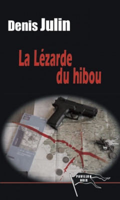 LA LEZARDE DU HIBOU - DENIS JULIN