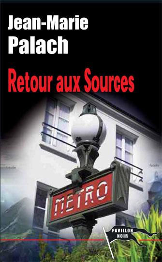 Retour aux sources par Jean-Marie Palach