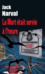 LA MORT ÉTAIT SERVIE À L'HEURE - Jack NARVAL