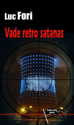 VADE RETRO SATANAS - Luc FORI