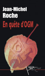 EN QUÊTE D'OGM - Jean-Michel ROCHE