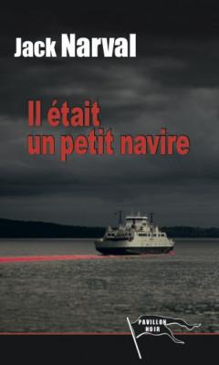 IL ÉTAIT UN PETIT NAVIRE - Jack NARVAL
