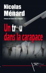 UN TROU DANS LA CARAPACE - Nicolas MÉNARD