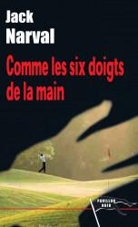 COMME LES SIX DOIGTS DE LA MAIN - Jack NARVAL