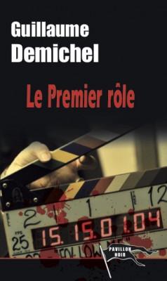 LE PREMIER RÔLE - Guillaume DEMICHEL