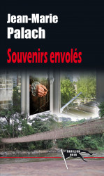 SOUVENIRS ENVOLÉS - Jean-Marie PALACH