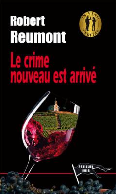 LE CRIME NOUVEAU EST ARRIVÉ - Robert REUMONT