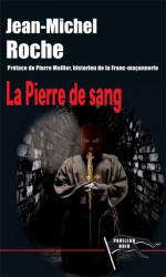 PIERRE DE SANG - Jean-Michel ROCHE