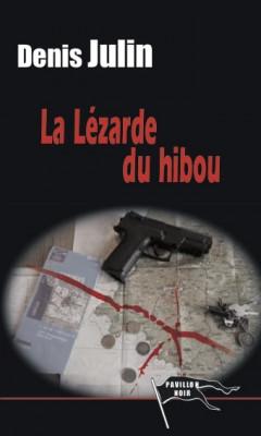 LA LEZARDE DU HIBOU - DENIS JULIN