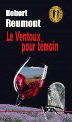 LE VENTOUX POUR TÉMOIN - Robert REUMONT